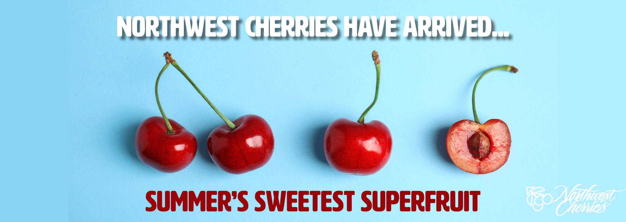 Northwest Cherries have arrived!